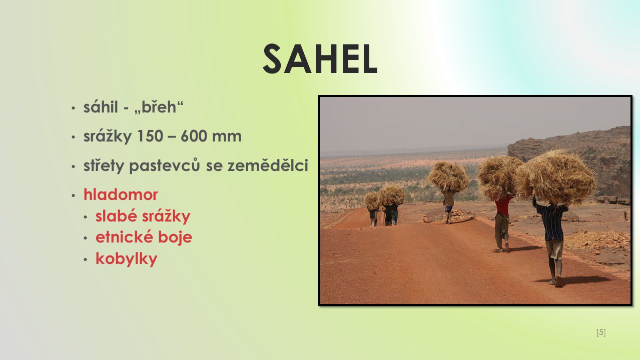 """SAHEL sáhil - """"břeh srážky 150 – 600 mm střety pastevců se zemědělci"""