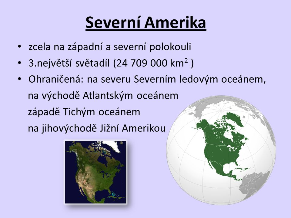Severní Amerika zcela na západní a severní polokouli