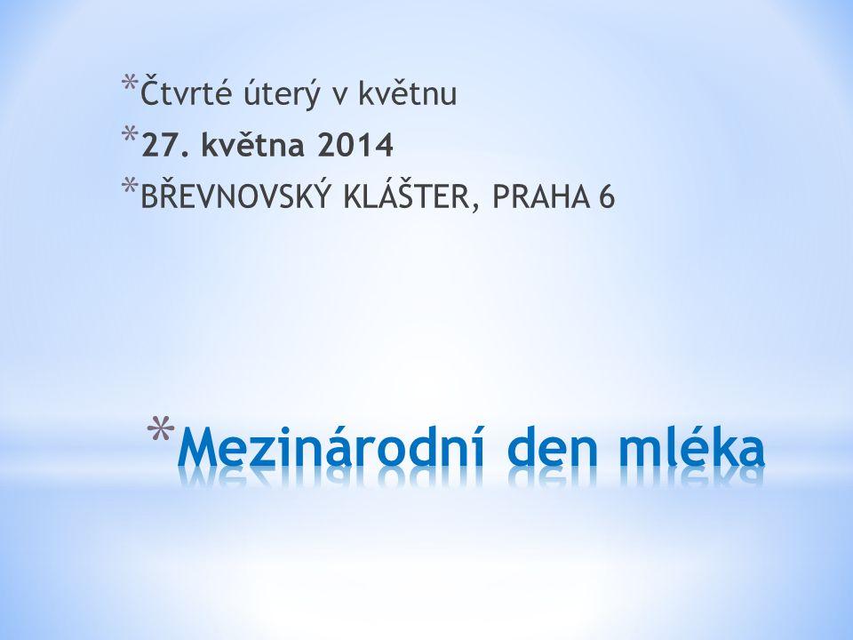 Mezinárodní den mléka Čtvrté úterý v květnu 27. května 2014