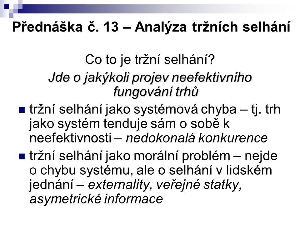 Přednáška č. 13 – Analýza tržních selhání