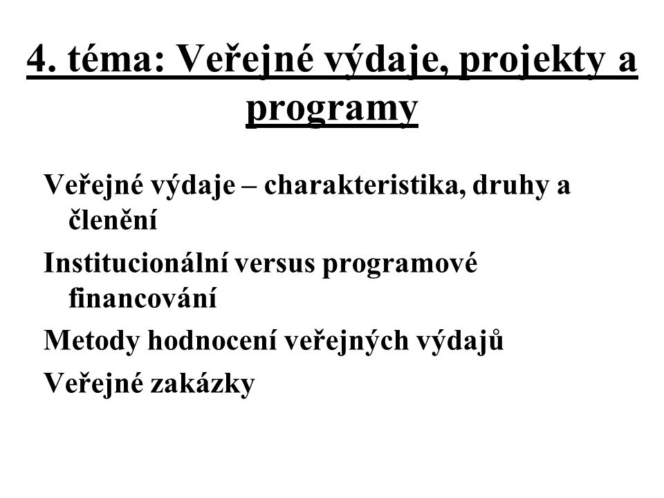 4. téma: Veřejné výdaje, projekty a programy