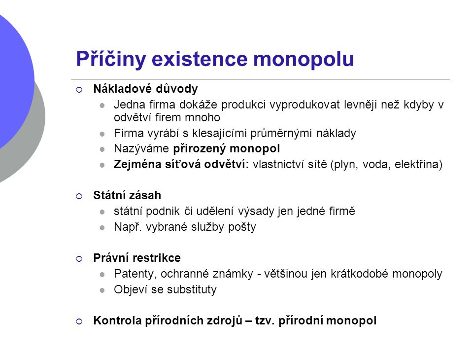 Příčiny existence monopolu
