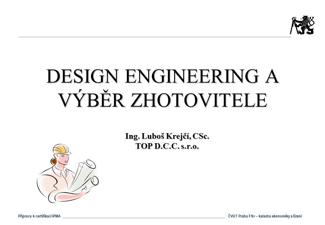 DESIGN ENGINEERING A VÝBĚR ZHOTOVITELE
