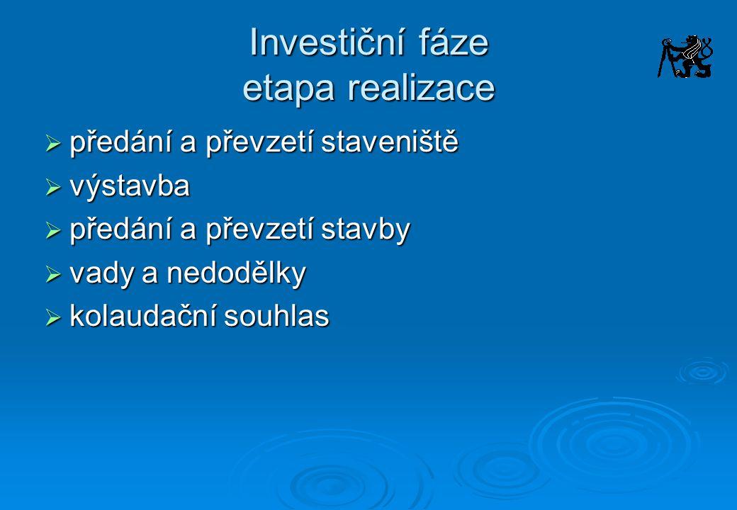Investiční fáze etapa realizace
