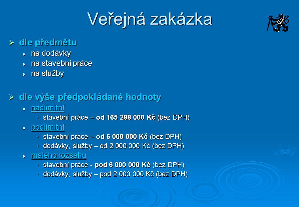 Veřejná zakázka dle předmětu dle výše předpokládané hodnoty na dodávky