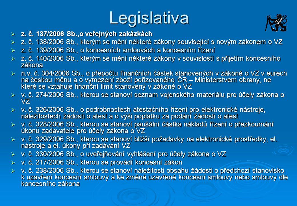 Legislativa z. č. 137/2006 Sb.,o veřejných zakázkách