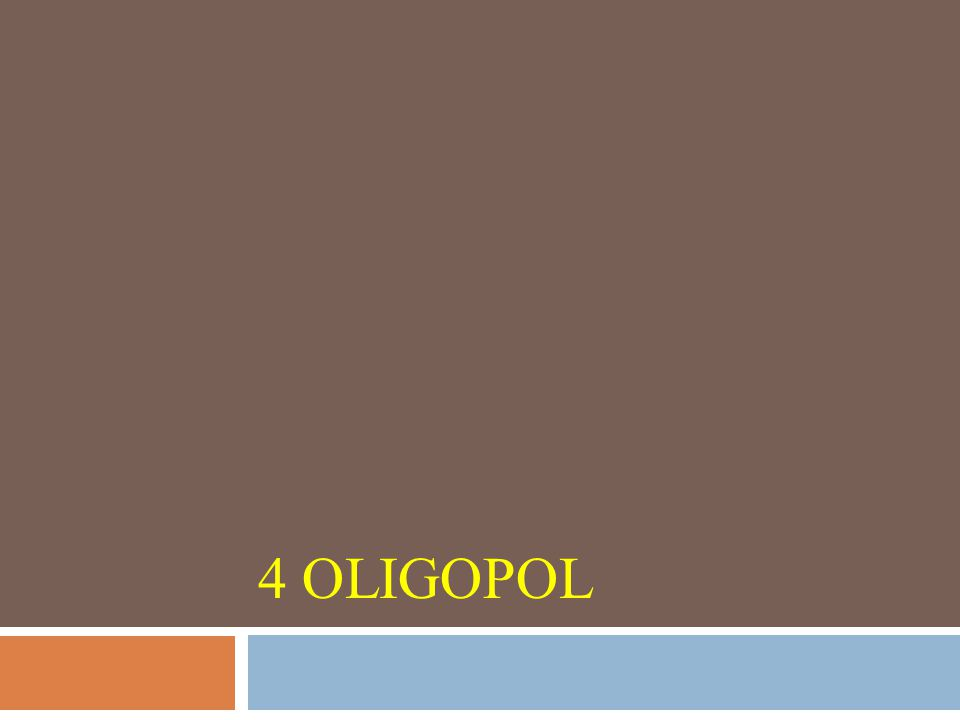 4 Oligopol