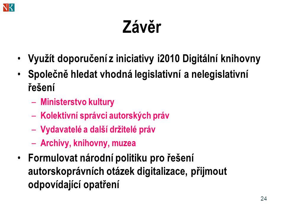 Závěr Využít doporučení z iniciativy i2010 Digitální knihovny