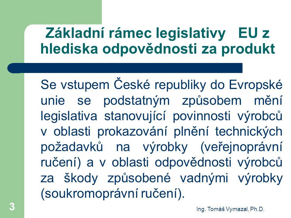 Základní rámec legislativy EU z hlediska odpovědnosti za produkt