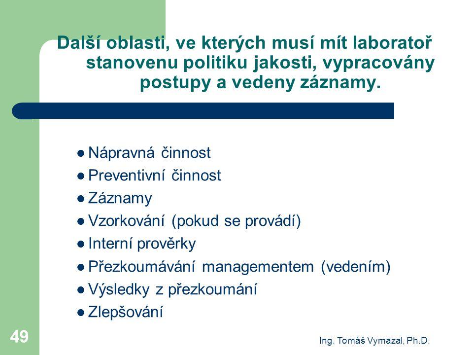 Další oblasti, ve kterých musí mít laboratoř stanovenu politiku jakosti, vypracovány postupy a vedeny záznamy.
