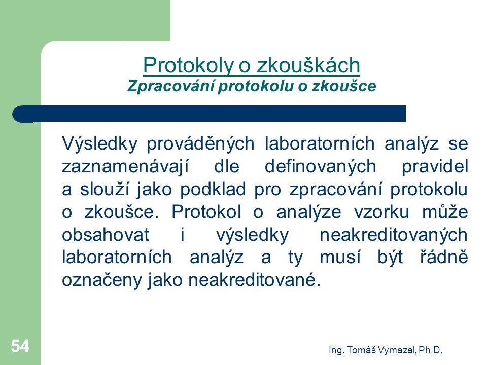 Protokoly o zkouškách Zpracování protokolu o zkoušce
