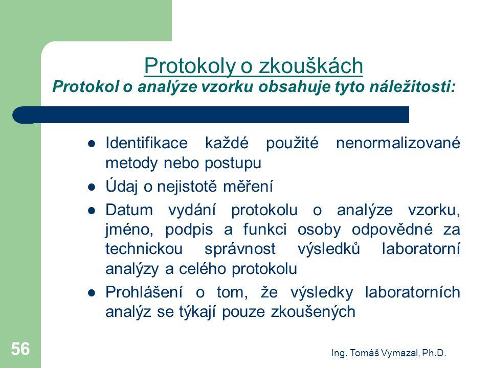 Protokoly o zkouškách Protokol o analýze vzorku obsahuje tyto náležitosti: