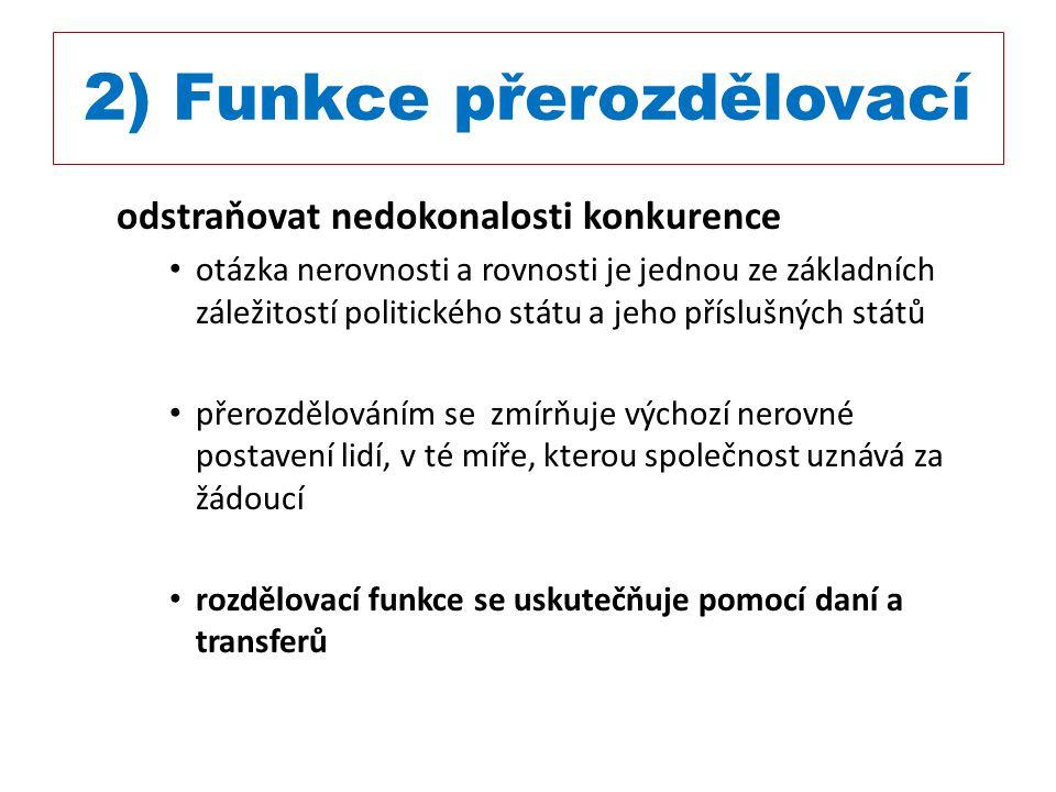 2) Funkce přerozdělovací