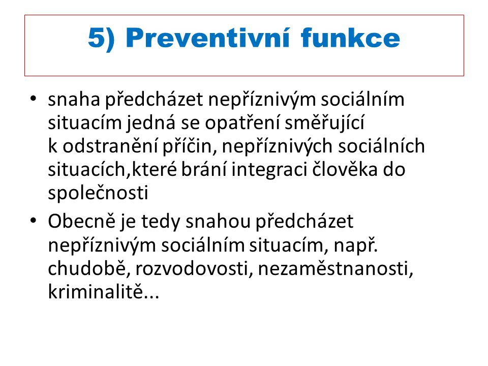 5) Preventivní funkce