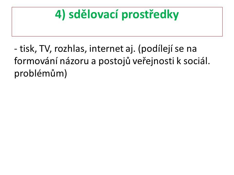 4) sdělovací prostředky