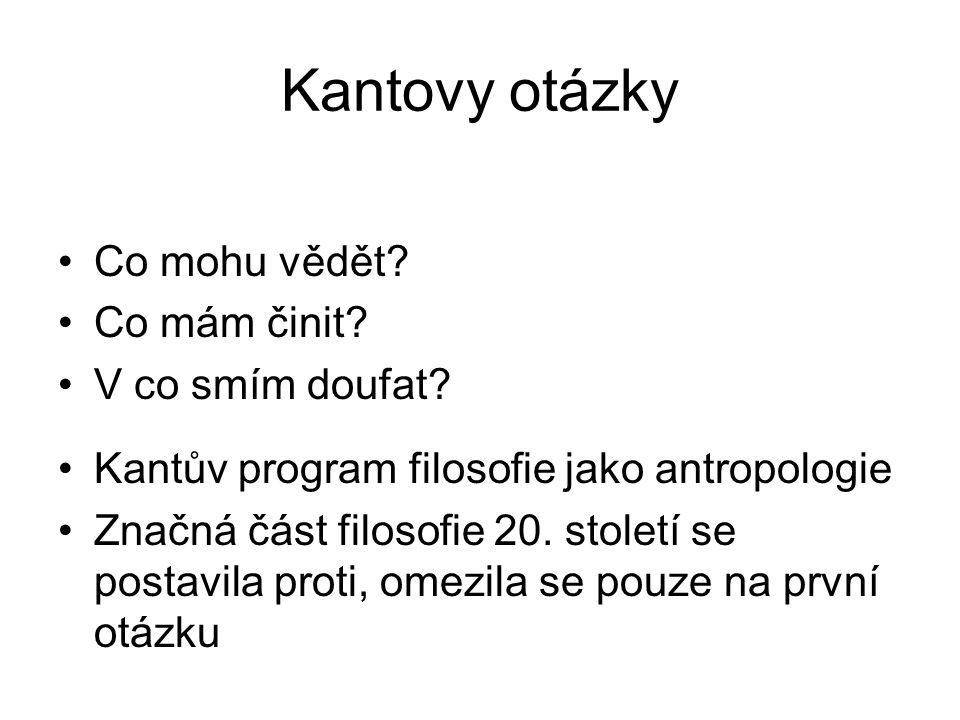 Kantovy otázky Co mohu vědět Co mám činit V co smím doufat