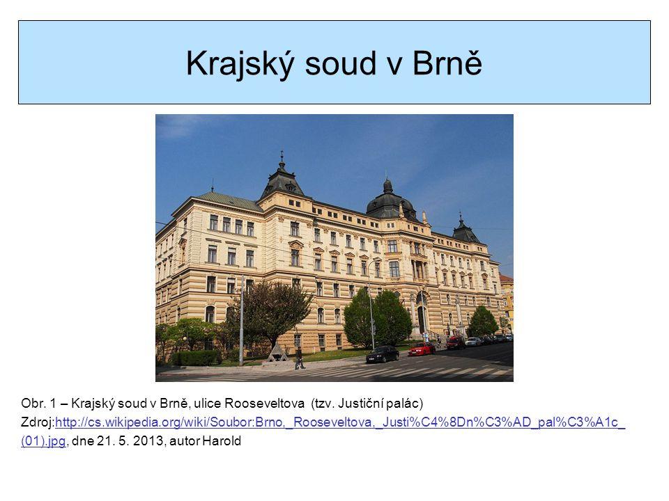 Krajský soud v Brně Obr. 1 – Krajský soud v Brně, ulice Rooseveltova (tzv. Justiční palác)