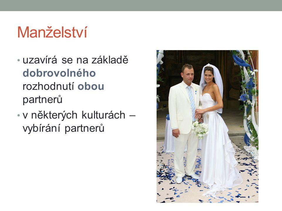 Manželství uzavírá se na základě dobrovolného rozhodnutí obou partnerů