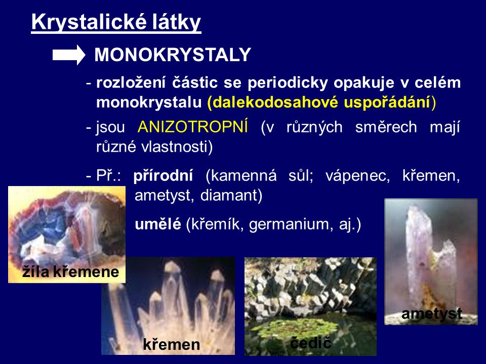 Krystalické látky MONOKRYSTALY