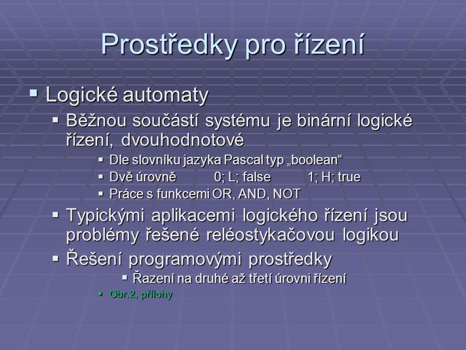 Prostředky pro řízení Logické automaty