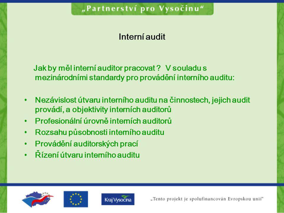 Interní audit Jak by měl interní auditor pracovat V souladu s mezinárodními standardy pro provádění interního auditu: