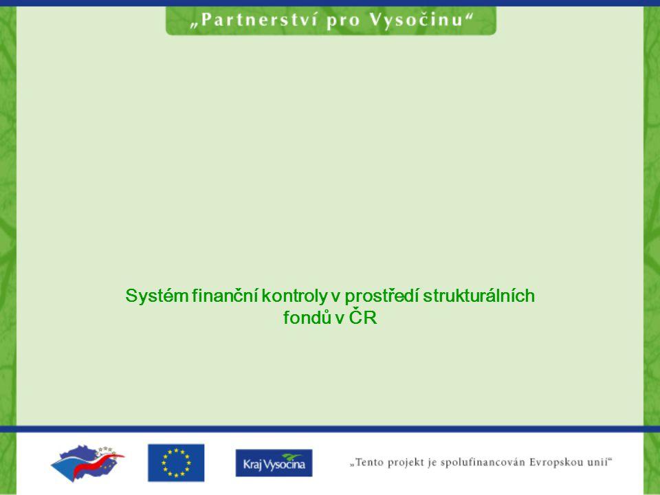 Systém finanční kontroly v prostředí strukturálních fondů v ČR