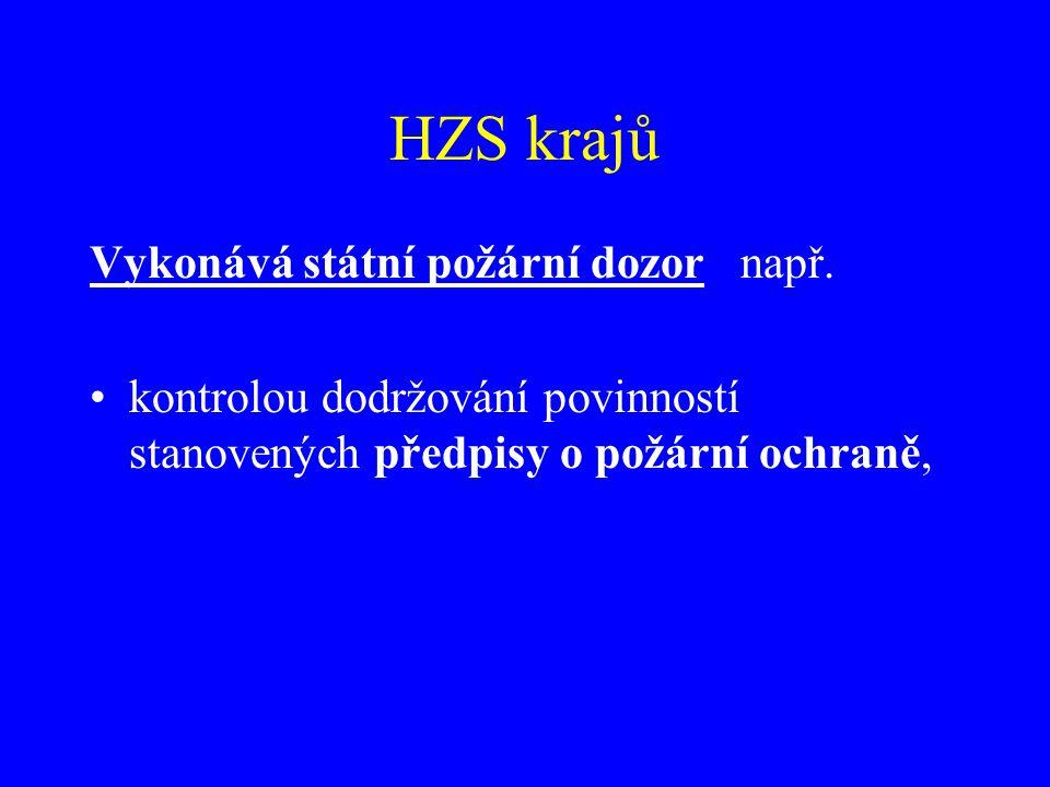 HZS krajů Vykonává státní požární dozor např.