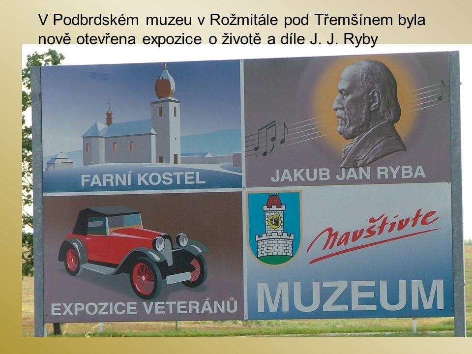 V Podbrdském muzeu v Rožmitále pod Třemšínem byla nově otevřena expozice o životě a díle J. J. Ryby
