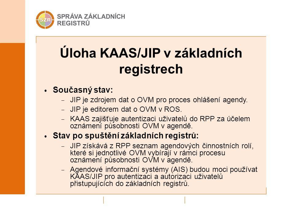 Úloha KAAS/JIP v základních registrech