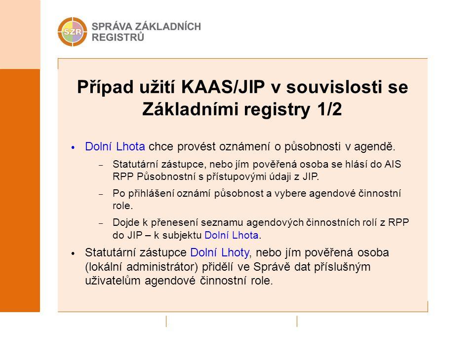 Případ užití KAAS/JIP v souvislosti se Základními registry 1/2