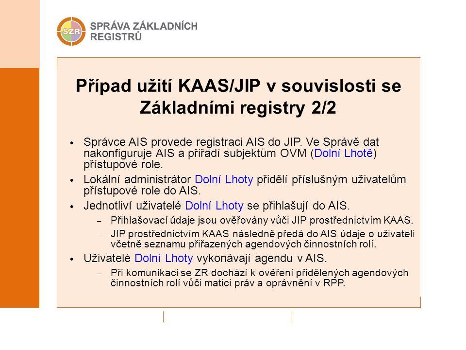 Případ užití KAAS/JIP v souvislosti se Základními registry 2/2