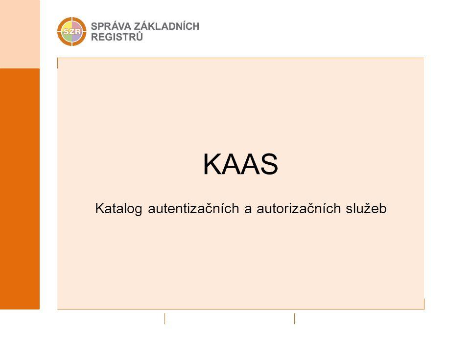 KAAS Katalog autentizačních a autorizačních služeb