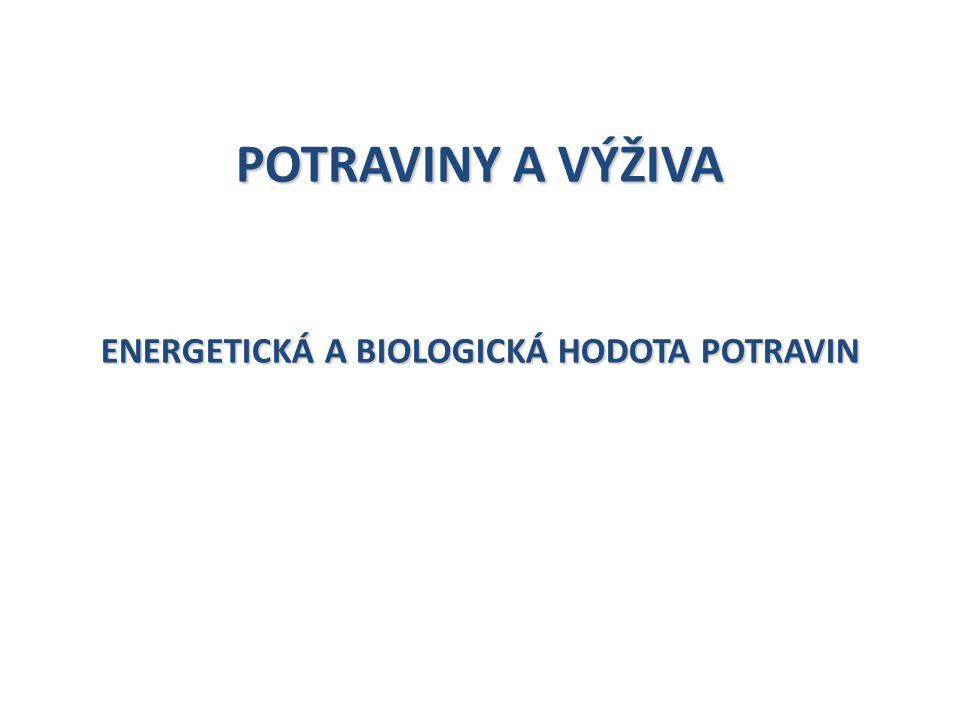 ENERGETICKÁ A BIOLOGICKÁ HODOTA POTRAVIN