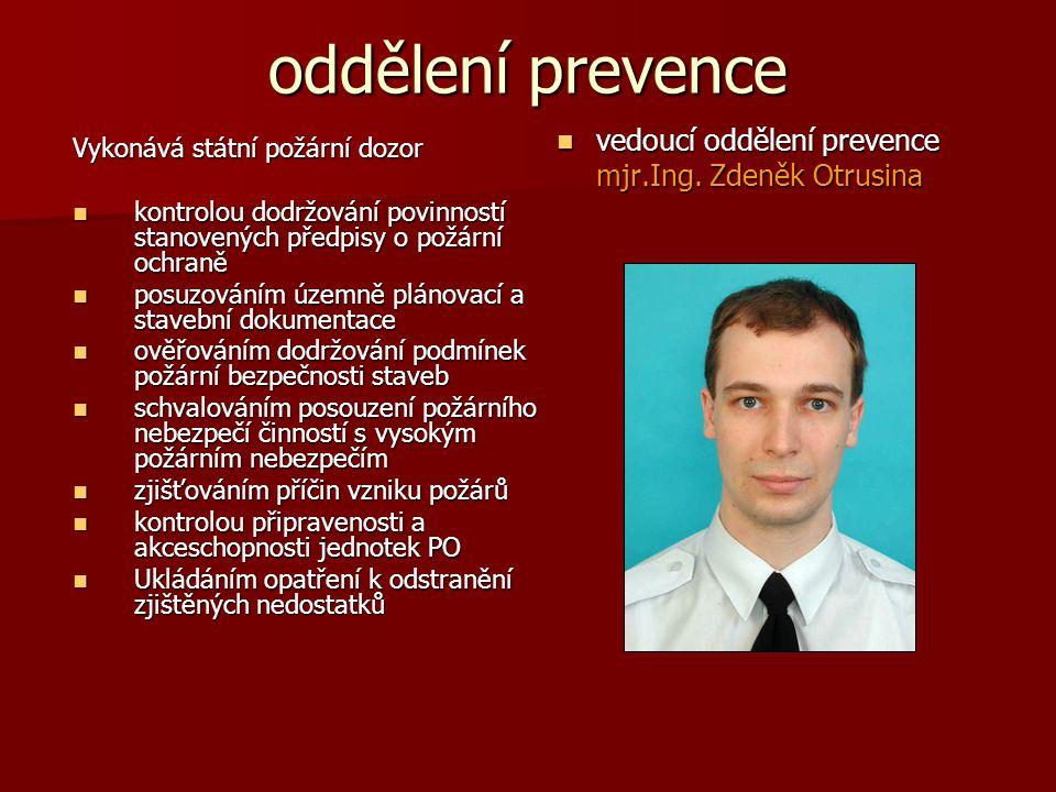 oddělení prevence vedoucí oddělení prevence mjr.Ing. Zdeněk Otrusina