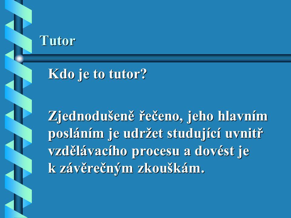 Tutor Kdo je to tutor.