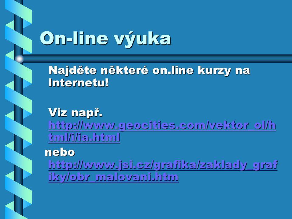 On-line výuka Najděte některé on.line kurzy na Internetu!