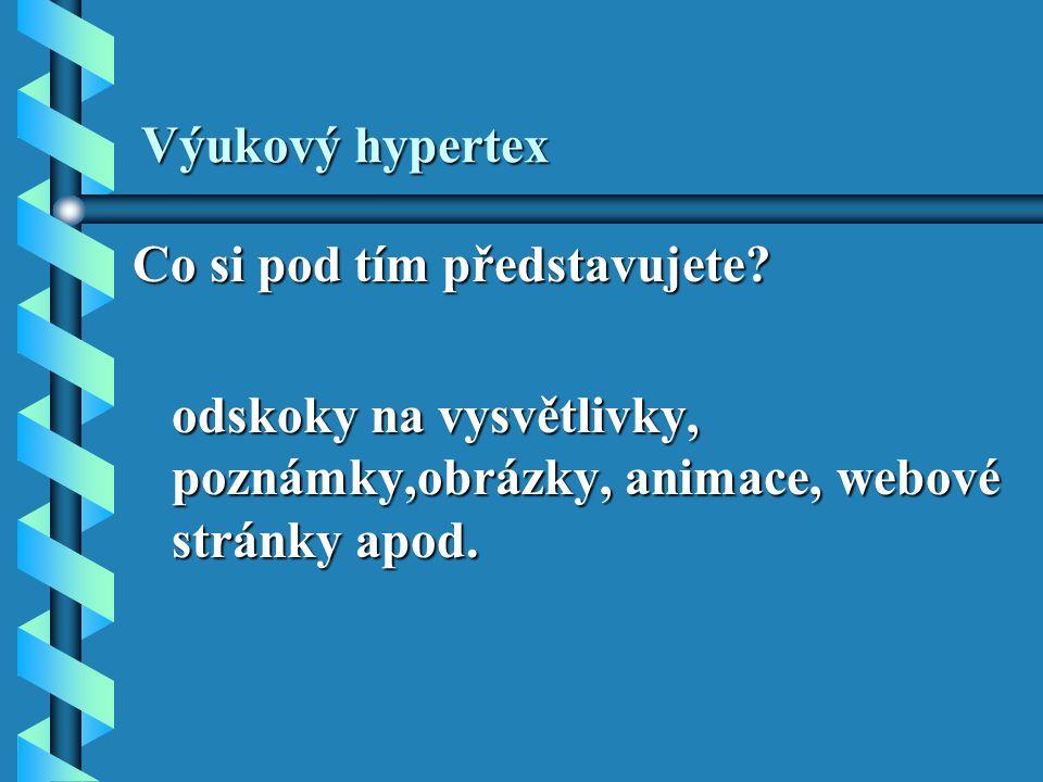 Výukový hypertex Co si pod tím představujete.