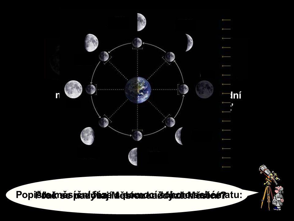 Popište měsíční fáze s pomocí tohoto schématu: