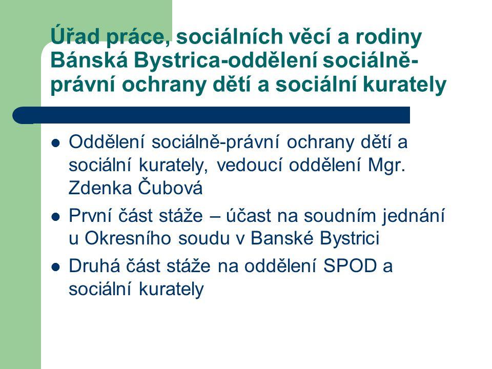 Úřad práce, sociálních věcí a rodiny Bánská Bystrica-oddělení sociálně-právní ochrany dětí a sociální kurately