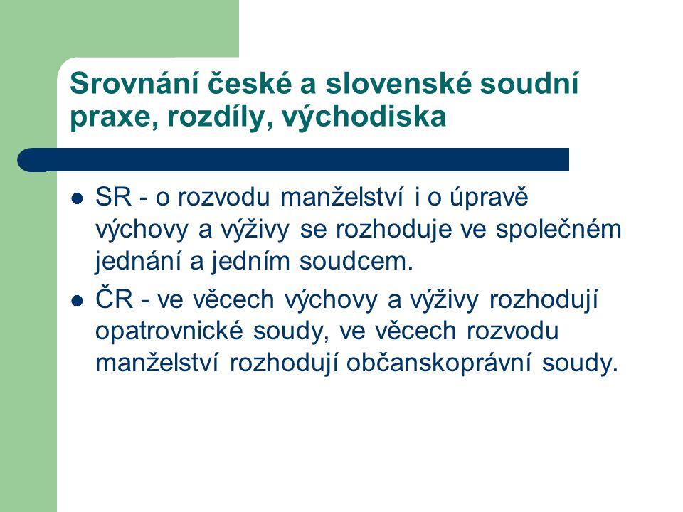 Srovnání české a slovenské soudní praxe, rozdíly, východiska