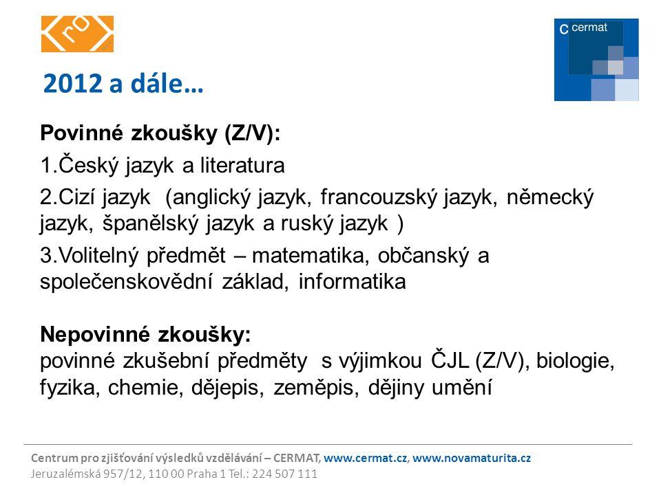 2012 a dále… Povinné zkoušky (Z/V): Český jazyk a literatura