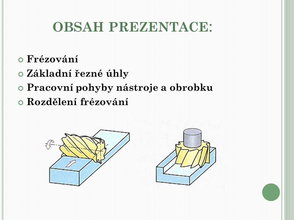 obsah prezentace: Frézování Základní řezné úhly