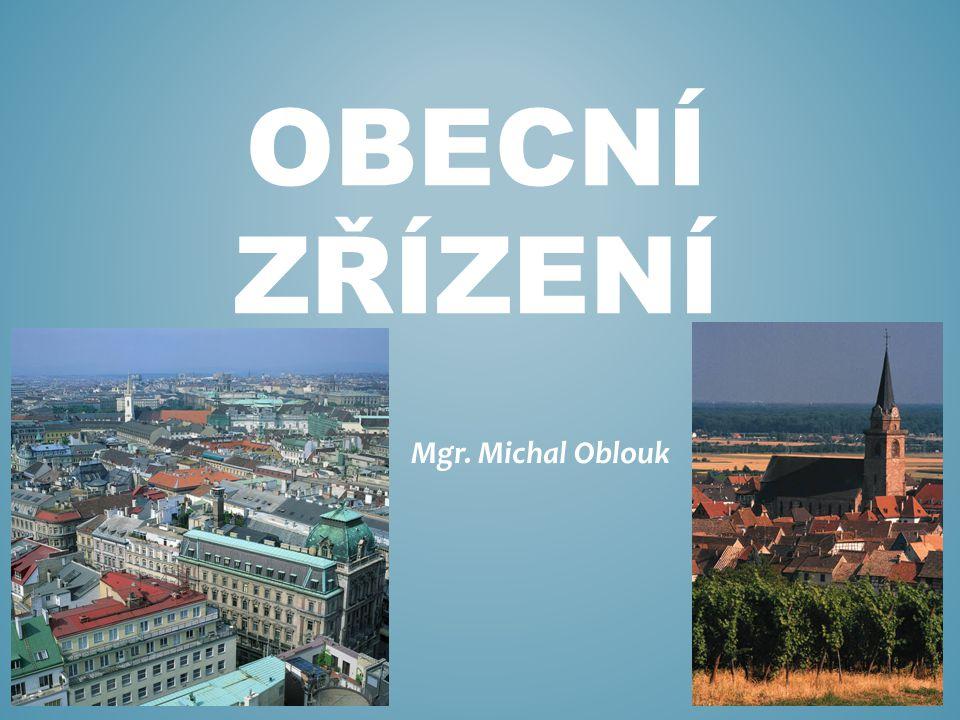 OBECNÍ ZŘÍZENÍ Mgr. Michal Oblouk