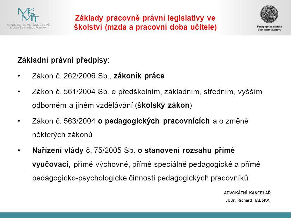 Základní právní předpisy: Zákon č. 262/2006 Sb., zákoník práce
