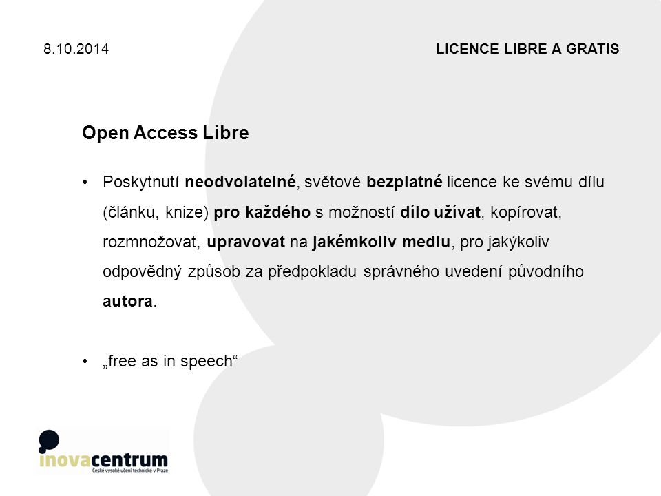 8.10.2014 LICENCE LIBRE A GRATIS. Open Access Libre.