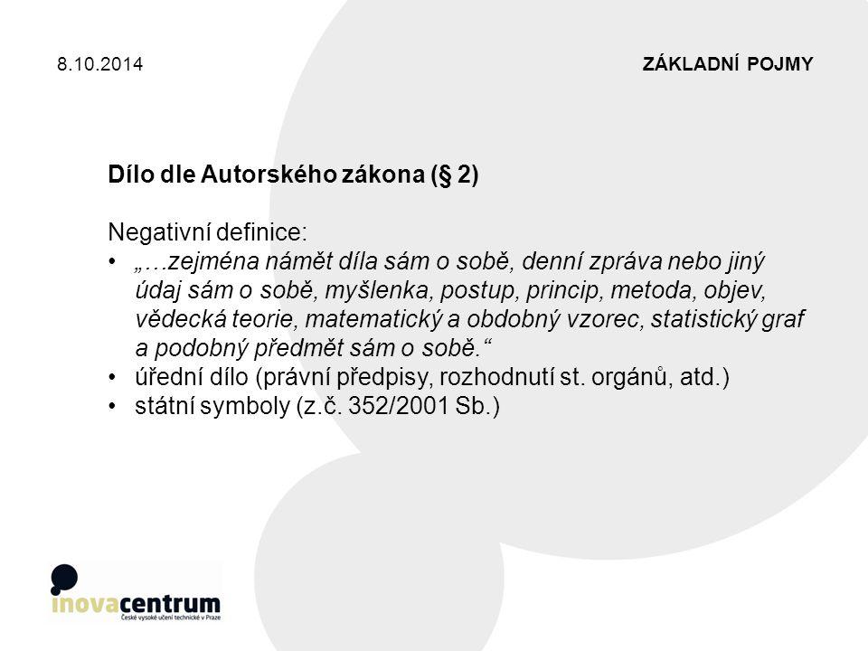 Dílo dle Autorského zákona (§ 2) Negativní definice: