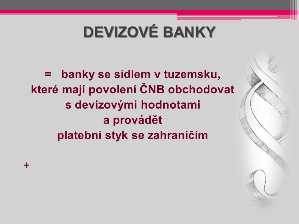 DEVIZOVÉ BANKY = banky se sídlem v tuzemsku,