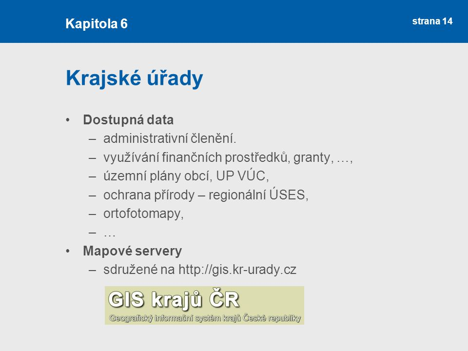Krajské úřady Kapitola 6 Dostupná data administrativní členění.
