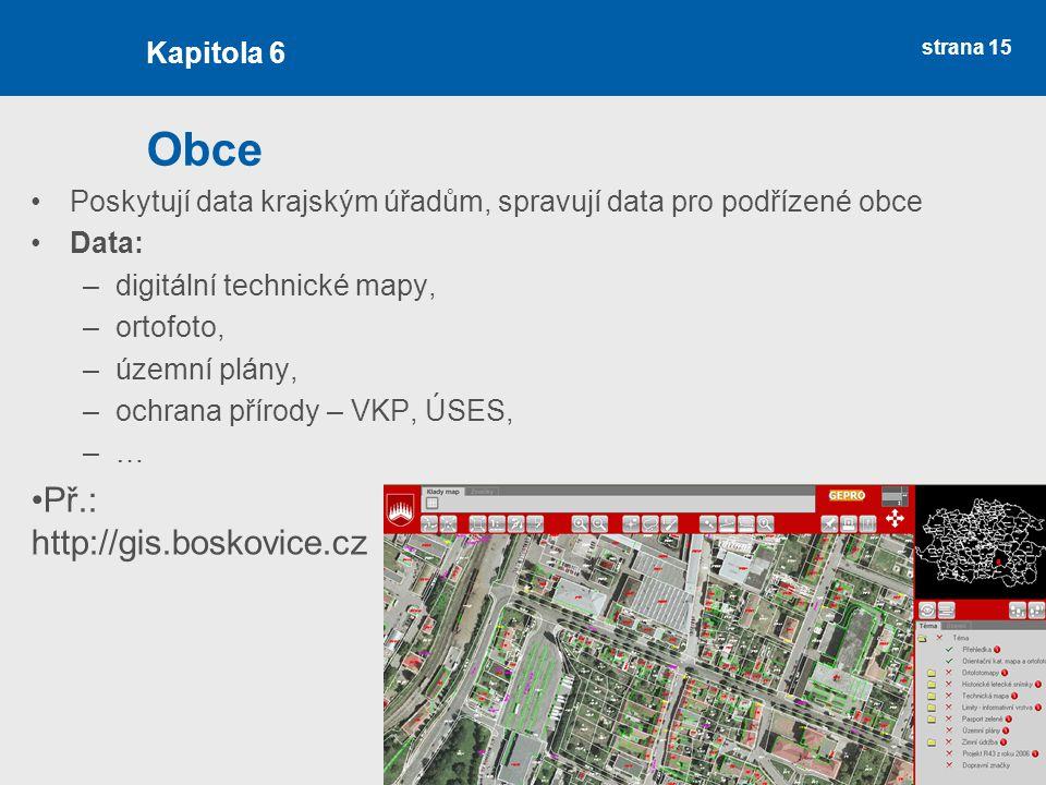Obce Př.: http://gis.boskovice.cz Kapitola 6