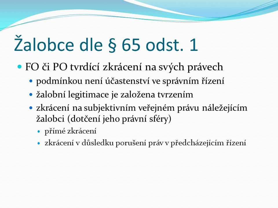 Žalobce dle § 65 odst. 1 FO či PO tvrdící zkrácení na svých právech